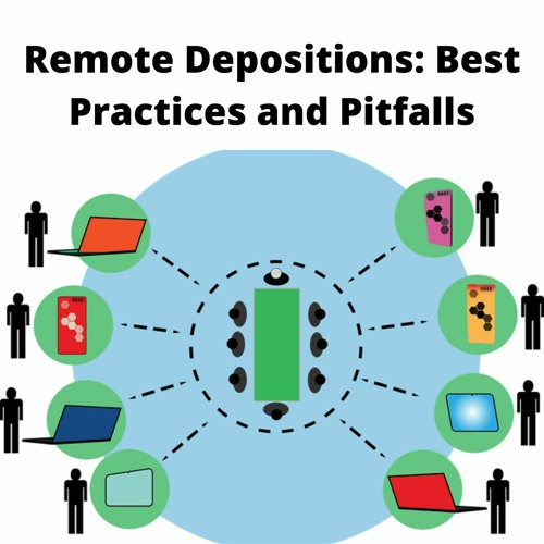 Remote Depositions: Best Practices and Pitfalls