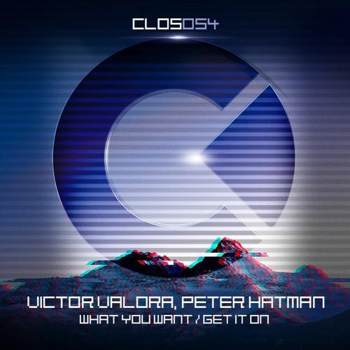 Victor Valora, Peter Hatman - What You Want (Original mix) CUT