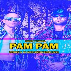 Wisin Y Yandel - Pam Pam (Everex & DJ Loco Squad Remix)#Free Download#