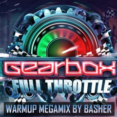 Gearbox Full Throttle Warmup Megamix   68 minutes   58 tracks