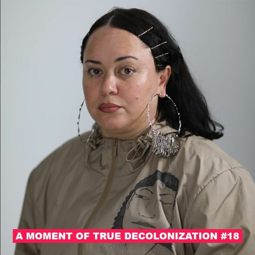 "A Moment of True Decolonization #18 Jessica ""Coco"" Hansell /// Indigenous Island Time"