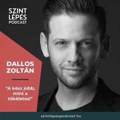 """#05 - Dallos Zoltán - """"A kész jobb, mint a tökéletes!"""""""