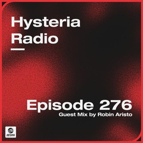 Hysteria Radio 276 (Robin Aristo Guest Mix)