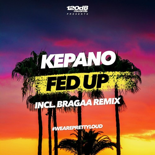 Kepano - Fed Up (Incl. Bragaa Remix) [OUT NOW]