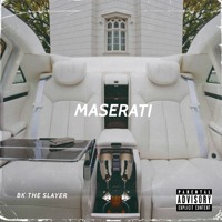 Maserati (Prod.Bk the slayer & Chu)