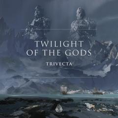 Trivecta - Twilight Of The Gods