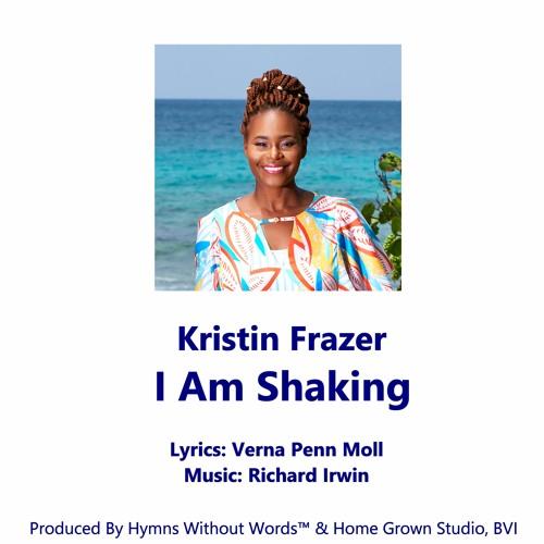 Kristin Frazer Sings I Am Shaking