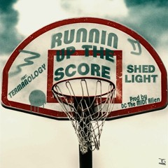 Shed Light Feat. Termanology - Runnin Up The Score (feat. Termanology)