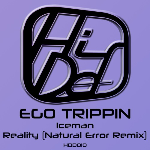 Ego Trippin - Ice man / Reality (Natural error)