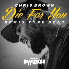 Chris Brown - Die For You | Remix Type Beat (prod. by BWZKEE)