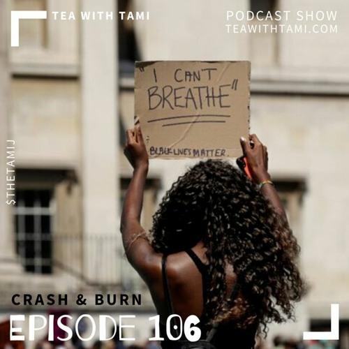 Episode 106   Crash & Burn