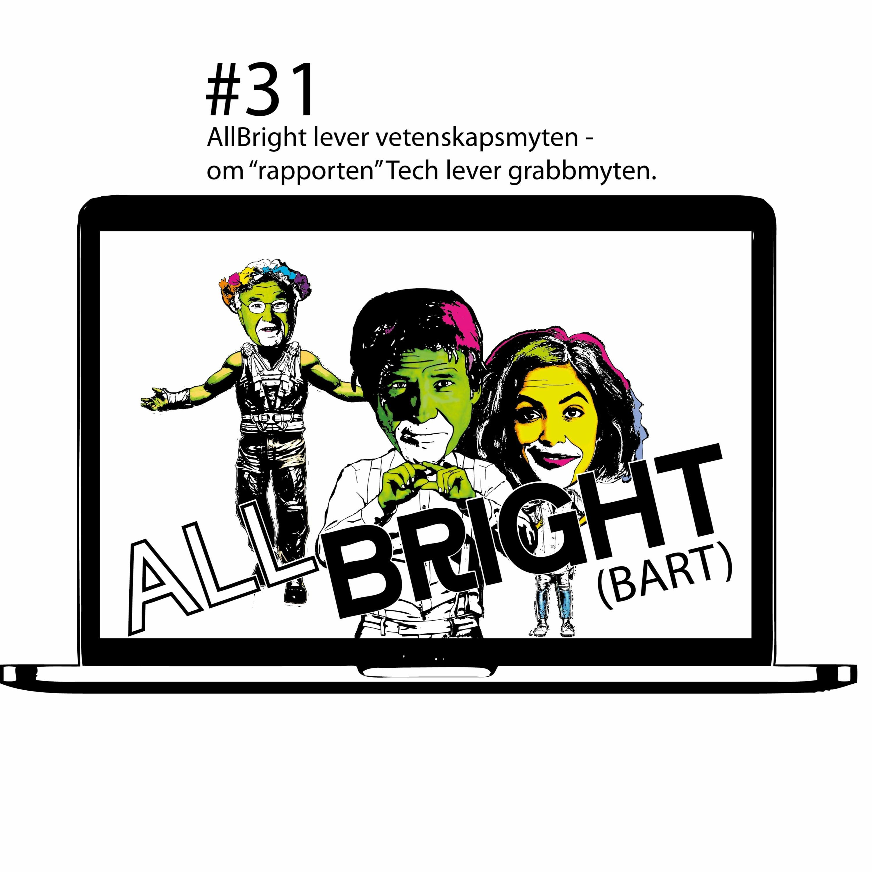 #31 AllBright lever vetenskapsmyten - om rapporten Tech lever grabbmyten.