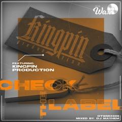 OTWMIX006: Kingpin Production [Check The Label]