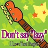 """Don't Say """"Lazy"""" (from K-ON)"""