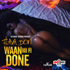 Download Waan Mi Fi Done (Radio Edit) Mp3