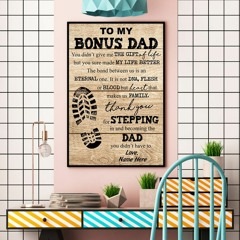 To my bonus dad you sure made my life better custom name poster