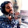 Download Aisa Deewana Unplugged - Subhasish Mp3