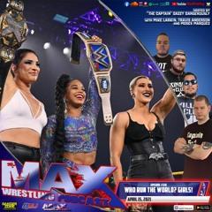 #318: All new Women's Champions! - WrestleMania fallout - Max Wrestling vs. Bold Prediction??
