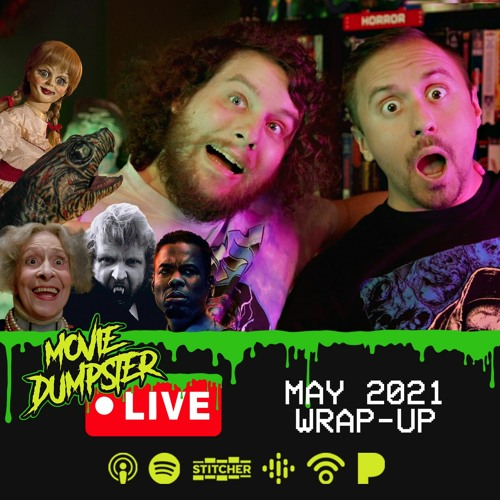 Movie Dumpster Live   May 2021 Wrap-up