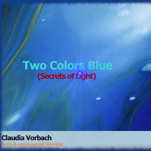 Two Colors Blue (Secrets Of Light)_Solo & Unplugged Vers.
