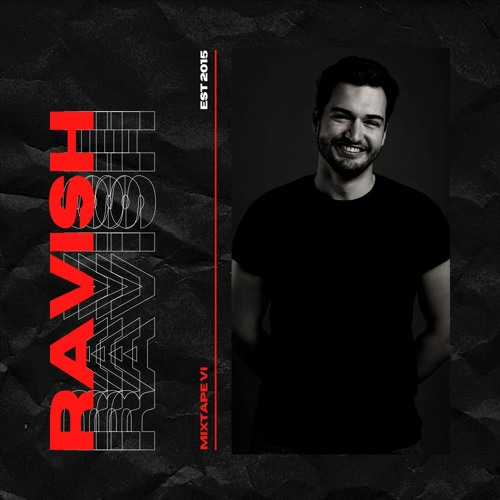 Ravish Mixtape VI