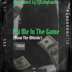 Put Me In The Game **Raw Version** (Presented BY DJBabyCakes).
