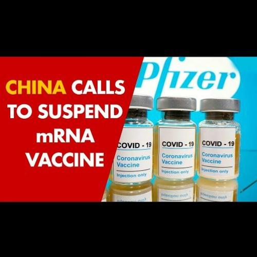 China Calls to Suspend Pfizer mRNA Vaccine