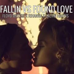 FALLIN VS FOUND LOVE- FLOYD WEST22 X CALVIN HARRIS X RIHANNA