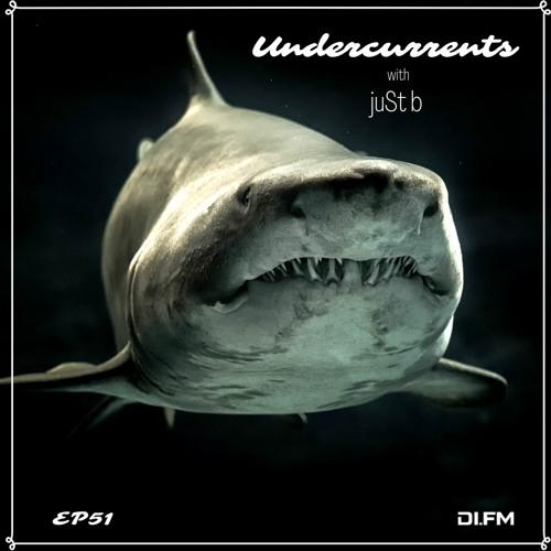 juSt b ▪️ Undercurrents EP51 ▪️ Sept.17 '21