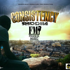 Consistency Riddim Mix Dexta Daps,Bryka,Voicemail,RDX,Ikaya & More Frankie Music