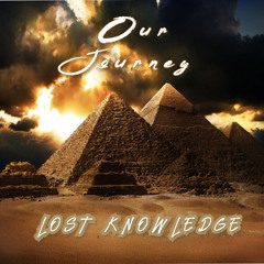 Our Journey (Lost Knowledge)