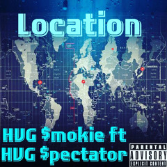 Location HVG $mokie ft HVG $pectator