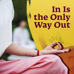 In Is The Only Way Out | A journey of the self | Indian-Western musical fusion