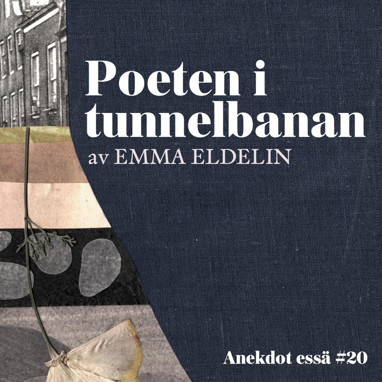 Essä: Poeten i tunnelbanan – av Emma Eldelin