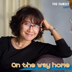 The Family On The Way Home 18 พฤษภาคม 2564