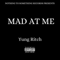Yung Ritch - Mad At Me (official)