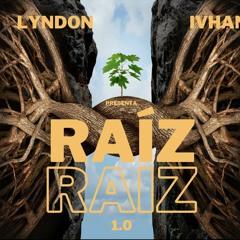Raiz ( Lyndon Ivhaneck)