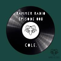 Rammer Radio Episode 008 : Cole.