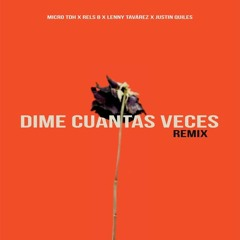 Micro TDH Ft. Rels B, Lenny Tavarez, Justin Quiles - Dime Cuantas Veces (Juan López Extended Edit)