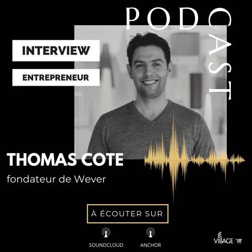 Interview Human of Le Village by CA PCA : Thomas Cote fondateur de Wever