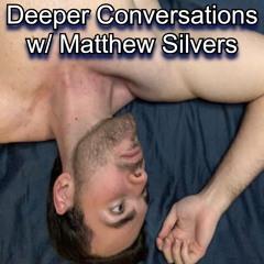 Deeper Conversations w/ Matthew Silvers Ep 23: Why I like Gabbie Hanna!