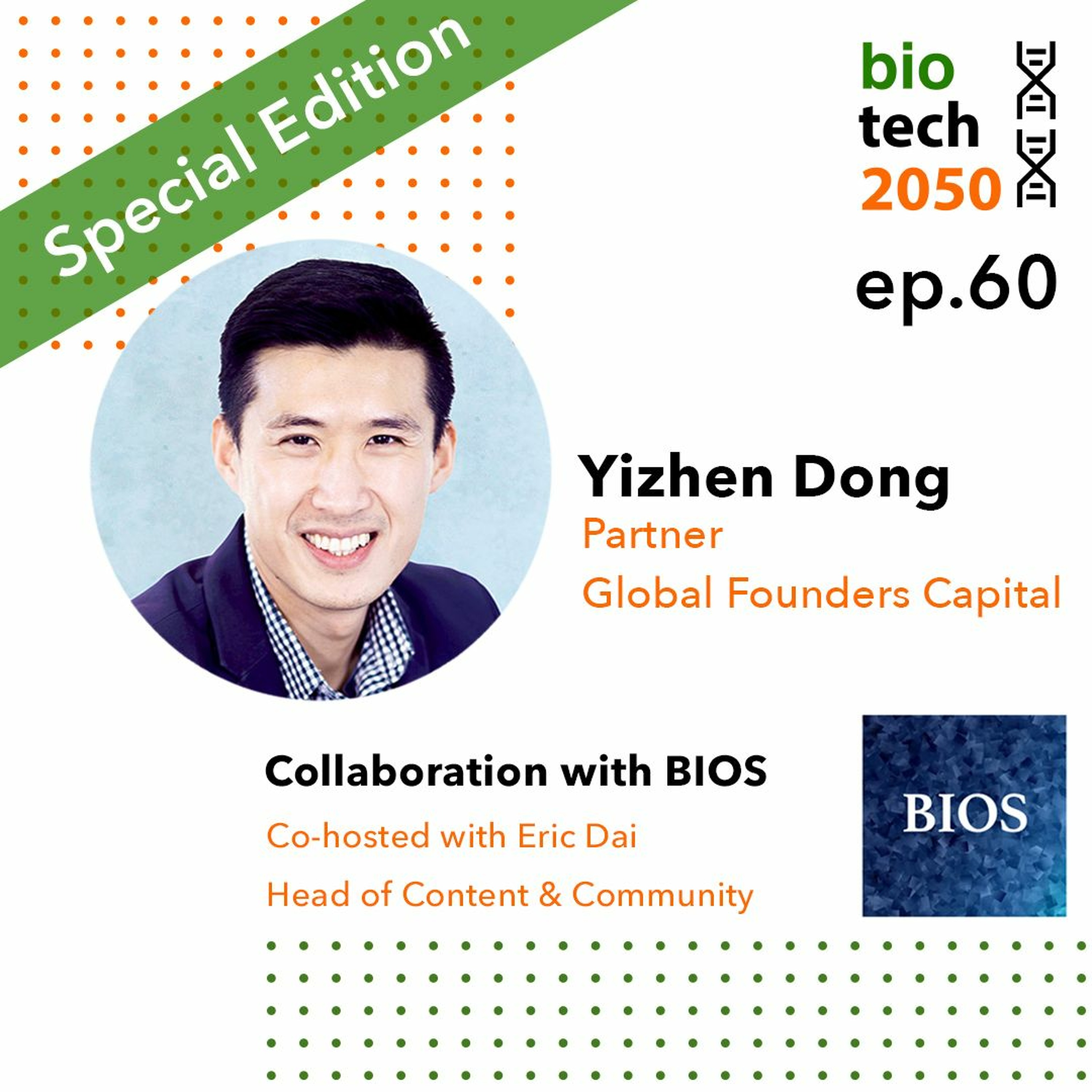 60. BIOS Edition: Investing in biotech and healthcare, Yizhen Dong, Partner, Global Founders Capital