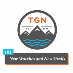 The Grey NATO – 162 – New Watches And New Grails