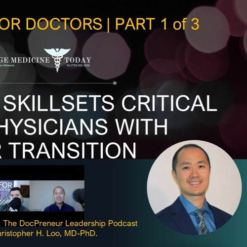 EP 352 | Dr. Chris Loo, MD, PhD | Income Stream Options For Doctors Outside Your Clinical Practice
