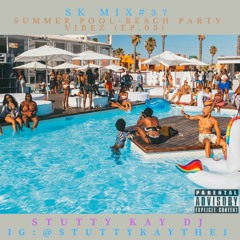 [TURN UP] SK Mix #37 : Summer Pool-Beach Party Vibez (Ep.03)
