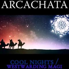Cool Nights / Westwarding Magi