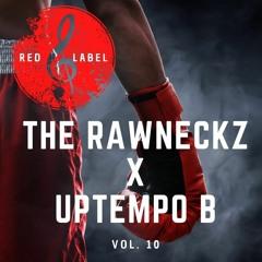 REDLABEL VOLUME 10. MIXED BY 'THE RAWNECKZ X UPTEMPO B'