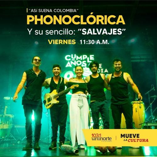 """""""Salvajes"""" lo nuevo de Phonoclórica  en: ASÍ SUENA COLOMBIA"""