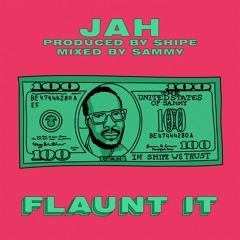 Flaunt It (prod by Shipe)