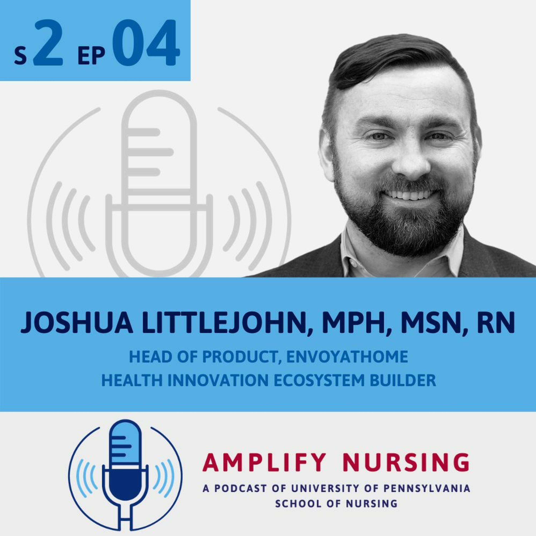 Amplify Nursing: Season 2 Ep 04: Joshua Littlejohn